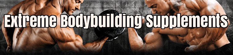 Extreme Bodybuilding Supplements